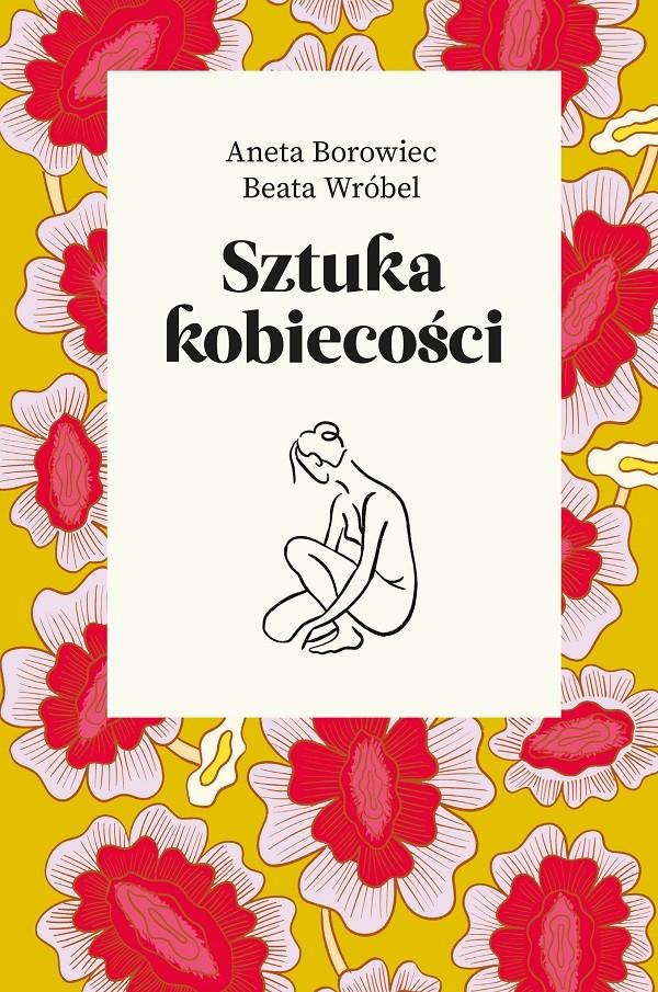 """""""Sztuka kobiecości"""" - nowość w serii bestsellerowych poradnikówWydawnictwa Agoraw sprzedaży od 29 stycznia br."""